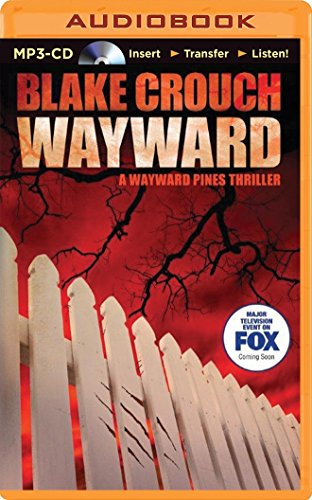 Wayward (Wayward Pines Thriller): Crouch, Blake