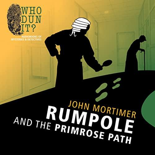 Rumpole and the Primrose Path (Who Dun It?): Mortimer, John