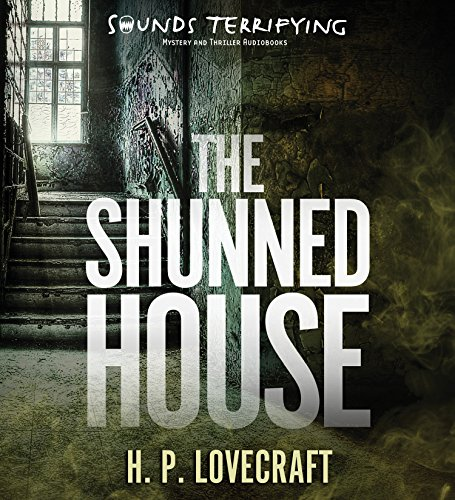 The Shunned House: H P Lovecraft