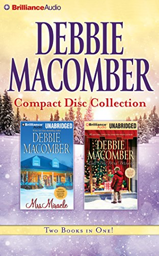 Debbie Macomber CD Collection 3: Mrs. Miracle, Call Me Mrs. Miracle: Debbie Macomber