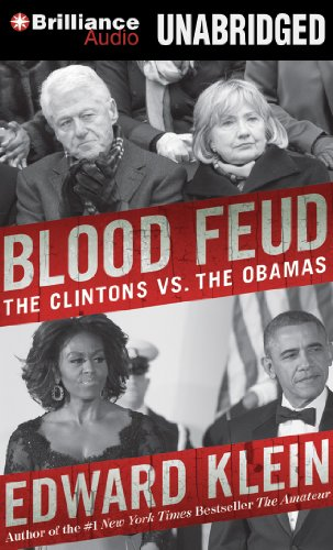 Blood Feud: The Clintons vs. the Obamas: Edward Klein