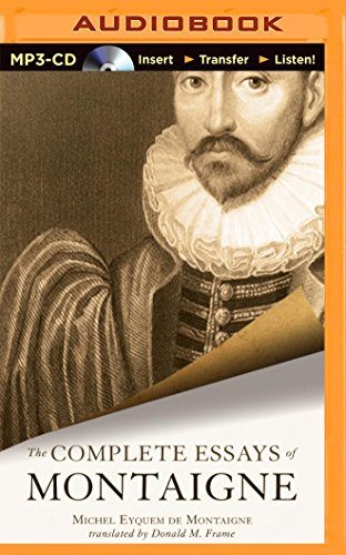 complete essays michel montaigne The complete essays of michel de montaigne - savages cannibals barbarians oh my: montaigne and his ideas about society.