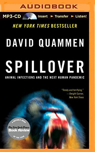 Spillover: Animal Infections and the Next Human Pandemic: Quammen, David
