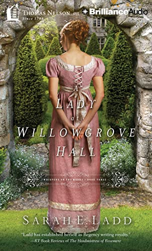 A Lady at Willowgrove Hall (Whispers on the Moors): Ladd, Sarah E.