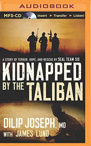 9781491547236: Kidnapped by the Taliban: A Story of Terror, Hope, and Rescue by SEAL Team Six