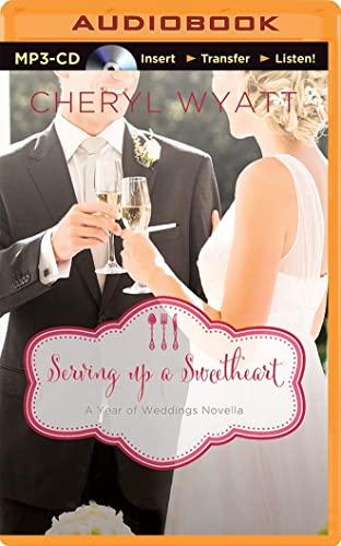 9781491548035: Serving Up a Sweetheart: A February Wedding Story (A Year of Weddings Novella)
