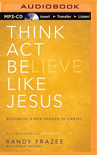 Think, Act, Be Like Jesus: Frazee, Randy