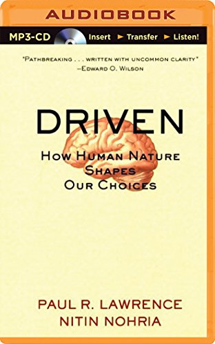 Driven: How Human Nature Shapes Our Choices: Lawrence, Paul R.; Nohria, Nitin