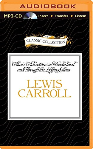 9781491552889: Alice's Adventures in Wonderland and Through the Looking Glass (Classic Collection (Brilliance Audio))