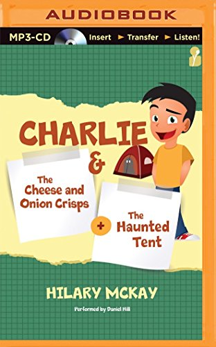 Charlie: The Cheese and Onion Crisps & The Haunted Tent: McKay, Hilary