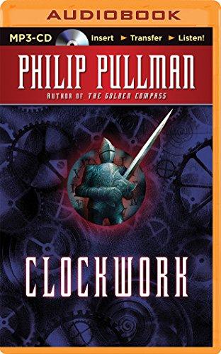 Clockwork: Or All Wound Up: Pullman, Philip/ Lesser,