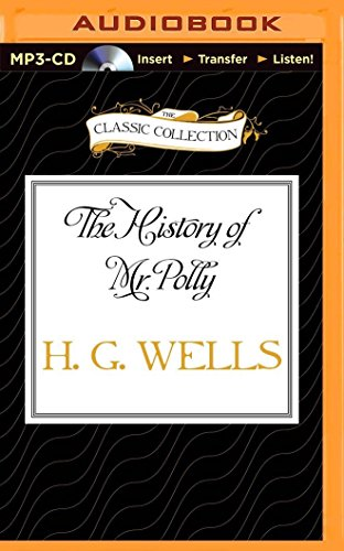The History of Mr. Polly (CD-Audio): H. G. Wells