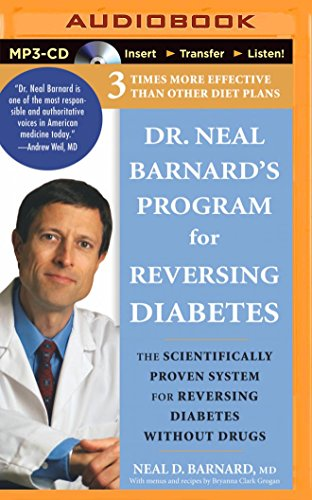 9781491574935: Dr. Neal Barnard's Program for Reversing Diabetes: The Scientifically Proven System for Reversing Diabetes Without Drugs
