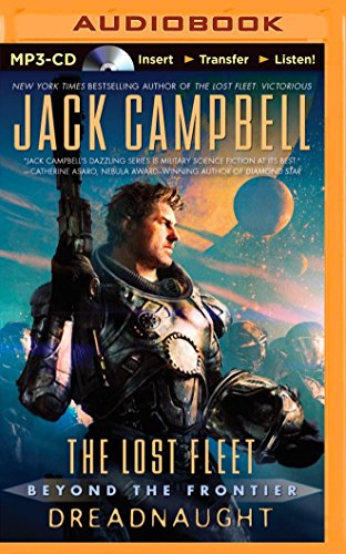 Dreadnaught (The Lost Fleet: Beyond the Frontier Series): Campbell, Jack