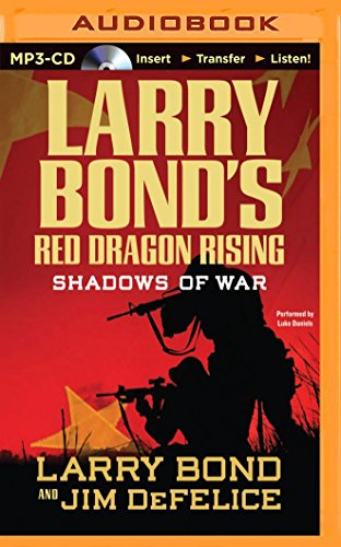 Shadows of War (Larry Bond's Red Dragon Rising): Bond, Larry; DeFelice, Jim