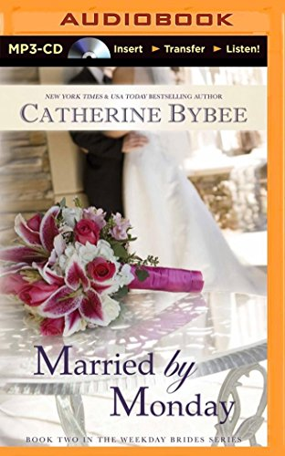 Married by Monday (Weekday Brides): Bybee, Catherine