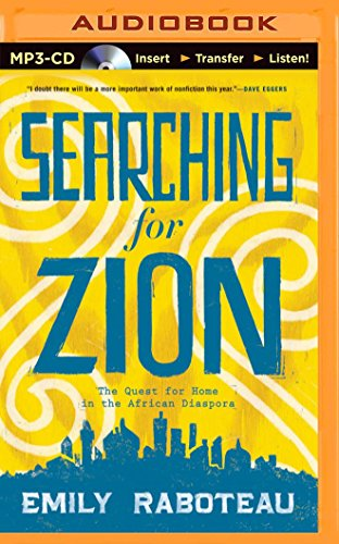 Searching for Zion: The Quest for Home in the African Diaspora: Raboteau, Emily