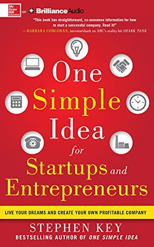 9781491580929: One Simple Idea for Startups and Entrepreneurs: Live Your Dreams and Create Your Own Profitable Company