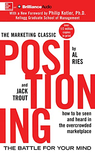 9781491580936: Positioning: The Battle for Your Mind, How to be Seen and Hear in the Overcrowded Marketplace