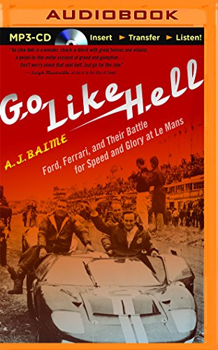 Stock image for Go Like Hell: Ford, Ferrari, and Their Battle for Speed and Glory at Le Mans (CD-Audio) for sale by Book Depository International