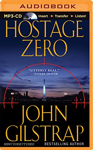 Hostage Zero (A Jonathan Grave Thriller): John Gilstrap