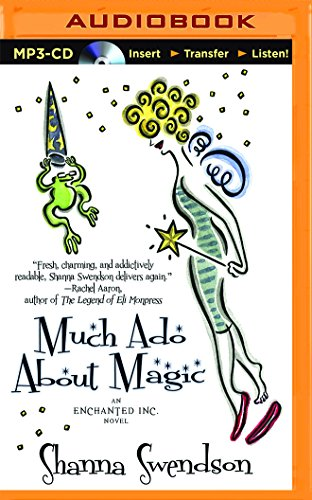 Much Ado About Magic (Enchanted, Inc.): Shanna Swendson