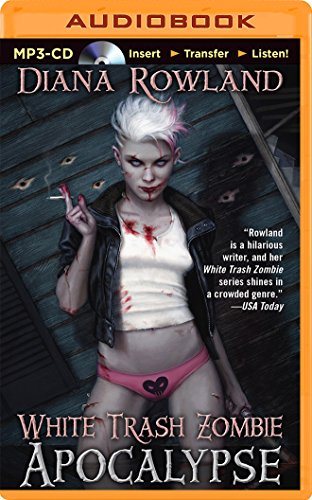 White Trash Zombie Apocalypse: Rowland, Diana