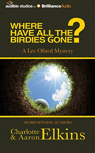 9781491586341: Where Have All the Birdies Gone? (A Lee Ofsted Mystery)