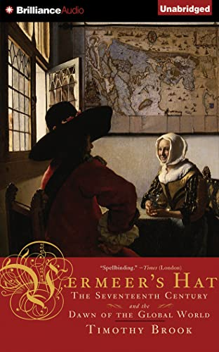 Vermeer's Hat: The Seventeenth Century and the Dawn of the Global World: Brook, Timothy