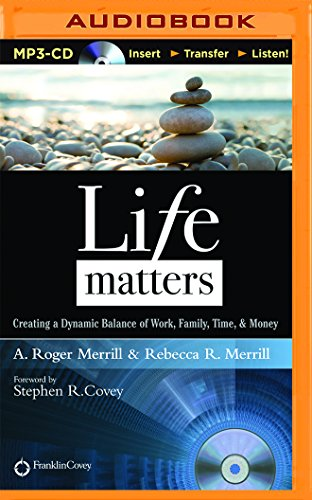 9781491586723: Life Matters: Creating a Dynamic Balance of Work, Family, Time, & Money