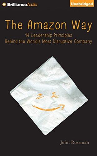9781491587522: The Amazon Way: 14 Leadership Principles Behind the World's Most Disruptive Company