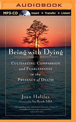 9781491589014: Being With Dying: Cultivating Compassion and Fearlessness in the Presence of Death