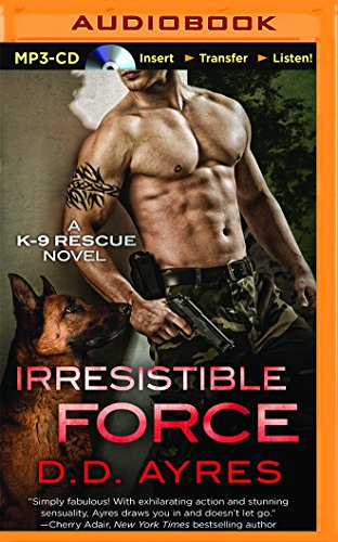 9781491589441: Irresistible Force (K-9 Rescue)