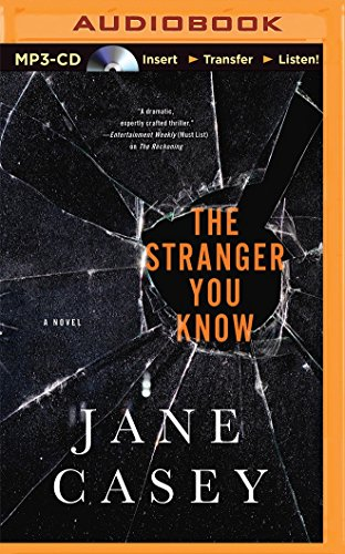 The Stranger You Know (Maeve Kerrigan): Jane Casey