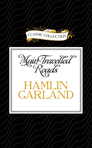 Main-Travelled Roads: Garland, Hamlin