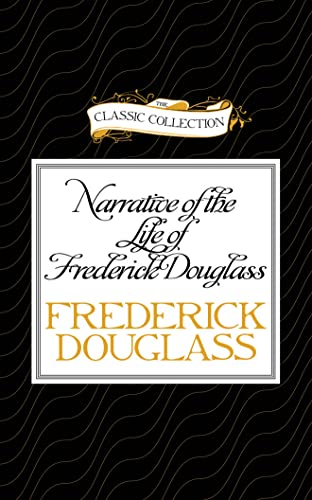 9781491591031: Narrative of the Life of Frederick Douglass: An American Slave (The Classic Collection)