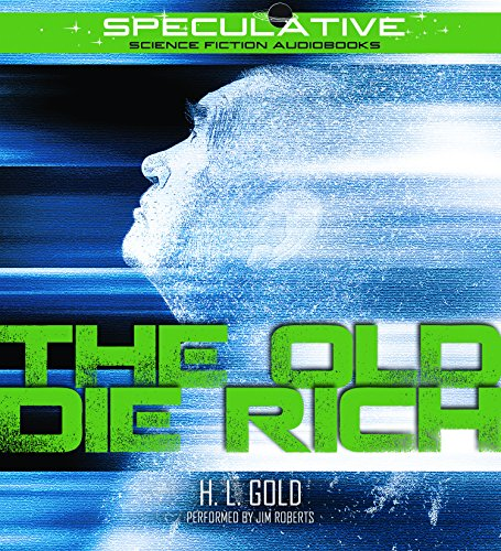 The Old Die Rich: H. L. Gold