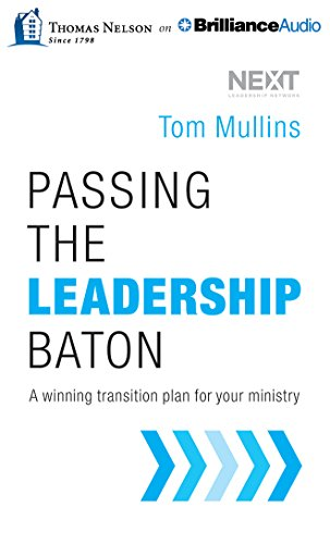 9781491591758: Passing the Leadership Baton: A Winning Transition Plan for Your Ministry