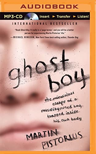 Ghost Boy: The Miraculous Escape of a Misdiagnosed Boy Trapped Inside His Own Body: Pistorius, ...