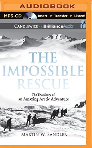 The Impossible Rescue: Sandler, Martin W.