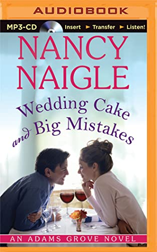 Wedding Cake and Big Mistakes (An Adams Grove Novel): Nancy Naigle