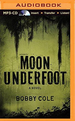 Moon Underfoot (Jake Crosby Thrillers): Cole, Bobby