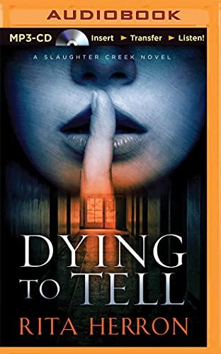 Dying to Tell (Slaughter Creek): Herron, Rita