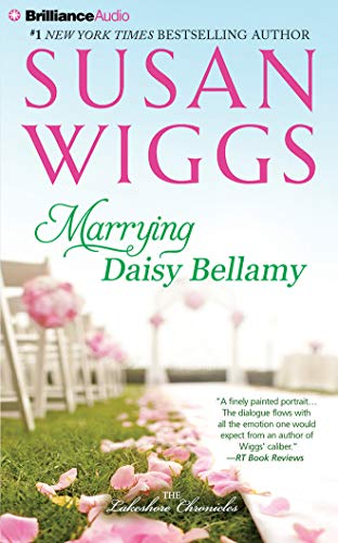 Marrying Daisy Bellamy (Lakeshore Chronicles): Wiggs, Susan