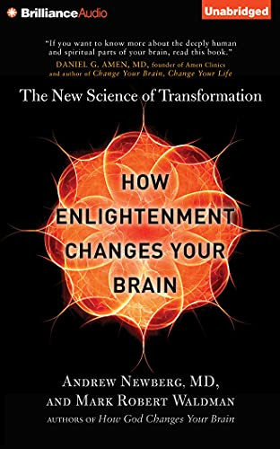 9781491593776: How Enlightenment Changes Your Brain: The New Science of Transformation