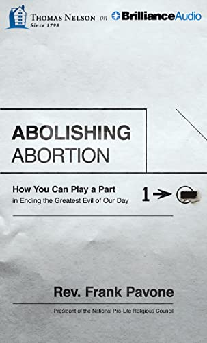 9781491597194: Abolishing Abortion: How You Can Play a Part in Ending the Greatest Evil of Our Day