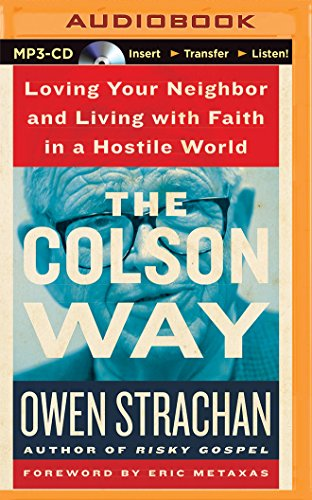 9781491597347: The Colson Way: Loving Your Neighbor and Living with Faith in a Hostile World
