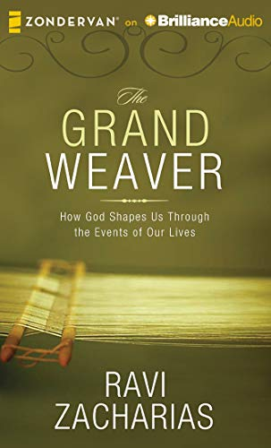 9781491598115: The Grand Weaver: How God Shapes Us Through the Events of Our Lives