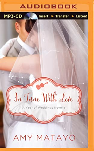 9781491598207: In Tune with Love: An April Wedding Story (A Year of Weddings Novella)