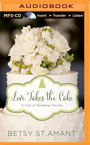 9781491598238: Love Takes the Cake: A September Wedding Story (A Year of Weddings Novella)